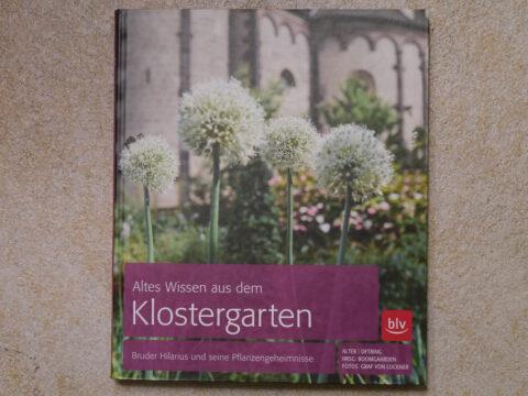 """Coverfoto des Bildbandes """"Altes Wissen aus dem Klostergarten"""" von Matthias Alter und Bärbel Oftring"""